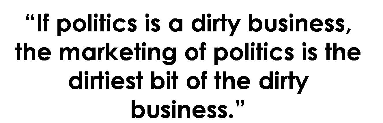 politics is a dirty business The current morass in our politics is not the result of a system too beholden to big money and backroom deals but, in fact, not beholden enough to them, according to.