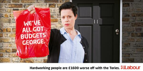 Labour poster budget 2014 we have all got budgets worse off with tories