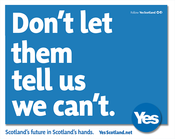 Yes scotland poster - dont let them tell us we cant