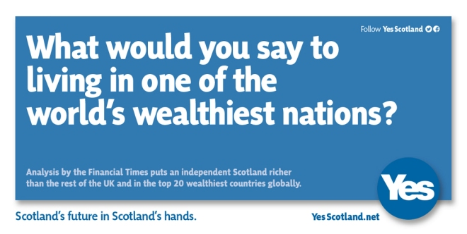 Yes Scotland Poster what would you say to living in one of the worlds wealthiest nations