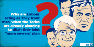 Yes scotland - labour as tory front men