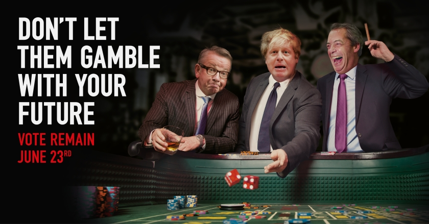 Gamble with your future - remain poster boris gove farage